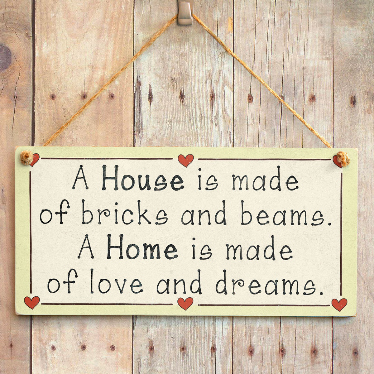 a house is made of bricks and stone but a home is made of love
