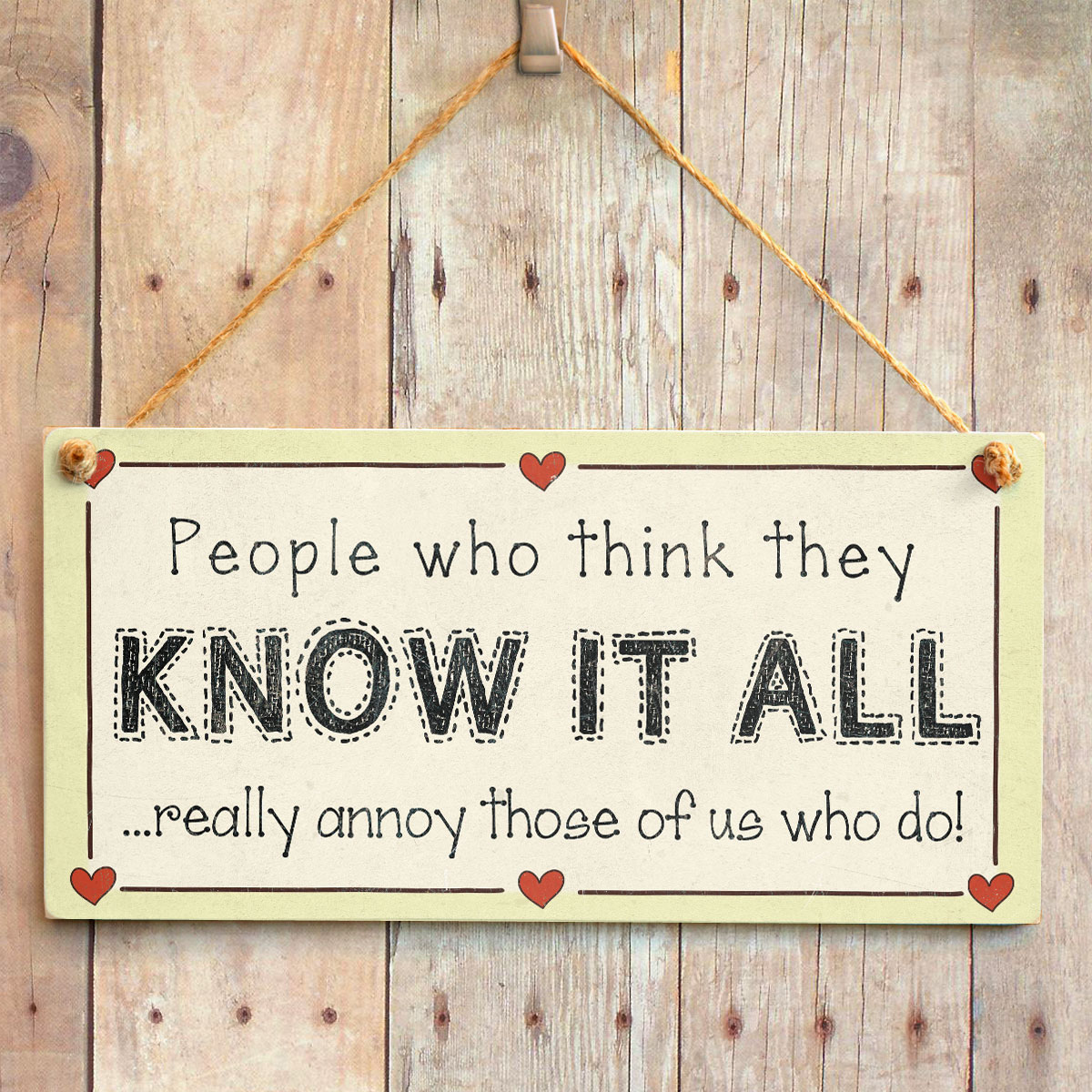 People Who Think They Know It All Really Annoy Those Of Us
