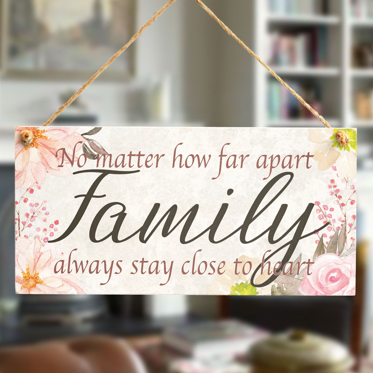 No matter how far apart Family always stay close to heart - Beautiful Handmade Sign